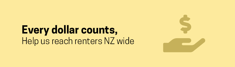 every dollar counts, Help us reach renters NZ wide to implement Rent Controls Now!